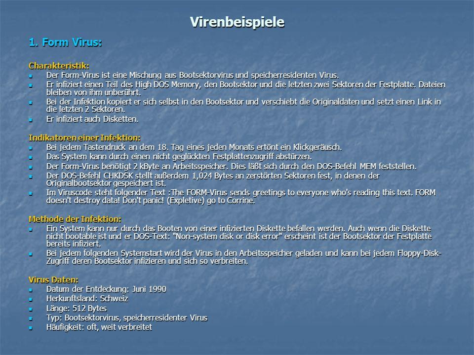 Virenbeispiele 1. Form Virus: Charakteristik: