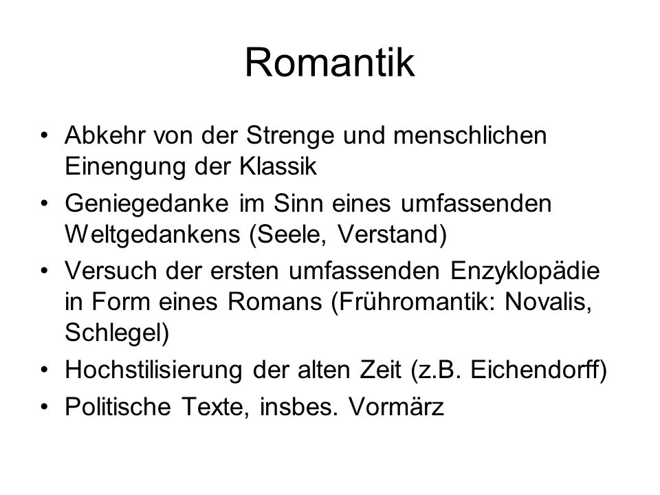 Romantik Abkehr von der Strenge und menschlichen Einengung der Klassik