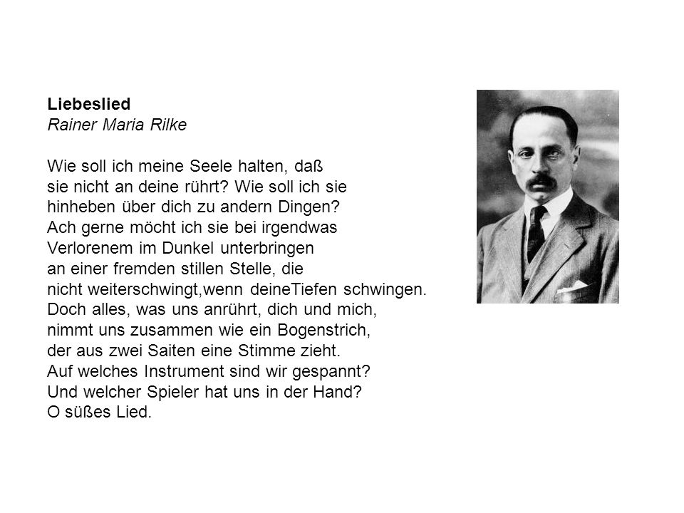 Liebeslied Rainer Maria Rilke.