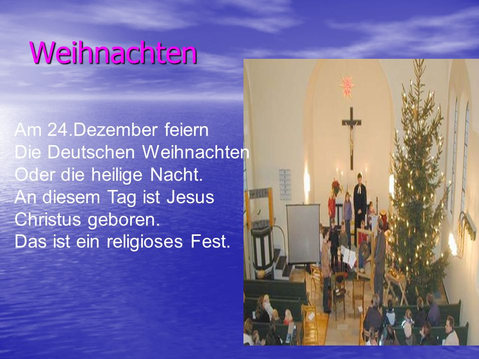 Weihnachten Am 24.Dezember feiern Die Deutschen Weihnachten