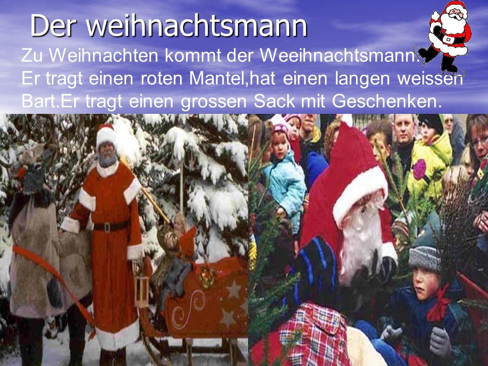 Der weihnachtsmann Zu Weihnachten kommt der Weeihnachtsmann.