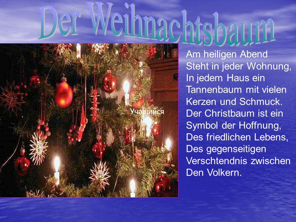 Der Weihnachtsbaum Am heiligen Abend Steht in jeder Wohnung,