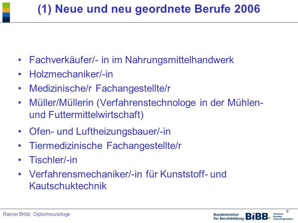 (1) Neue und neu geordnete Berufe 2006