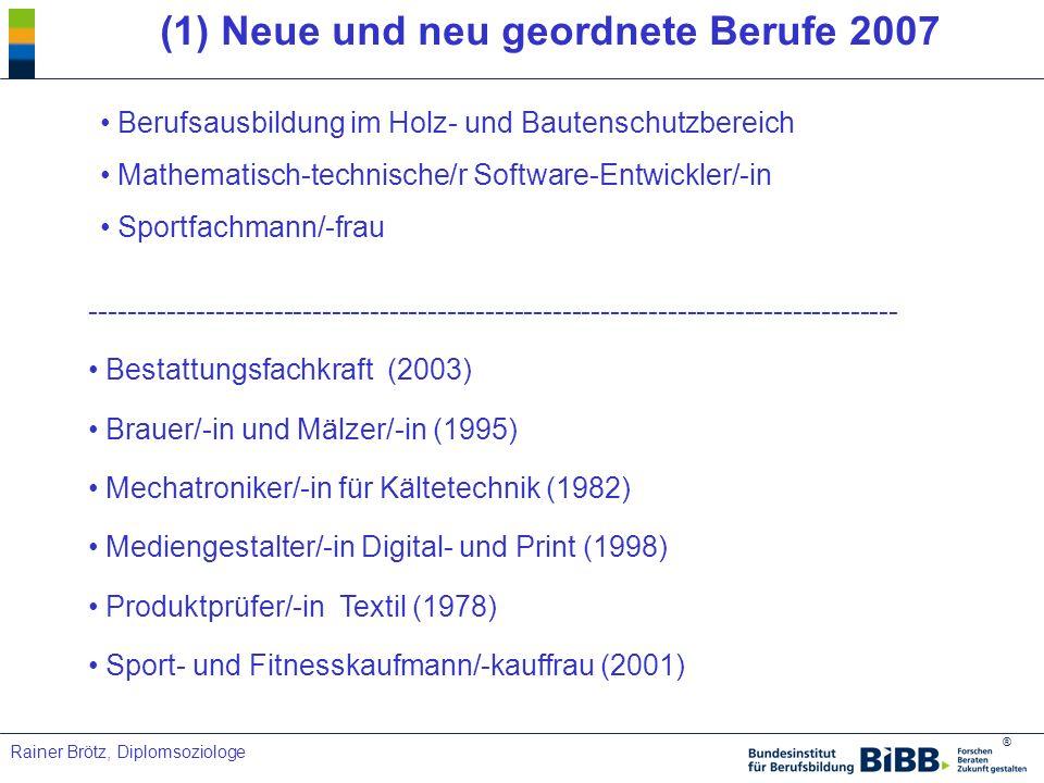 (1) Neue und neu geordnete Berufe 2007