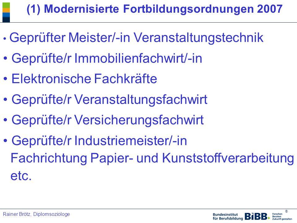 (1) Modernisierte Fortbildungsordnungen 2007
