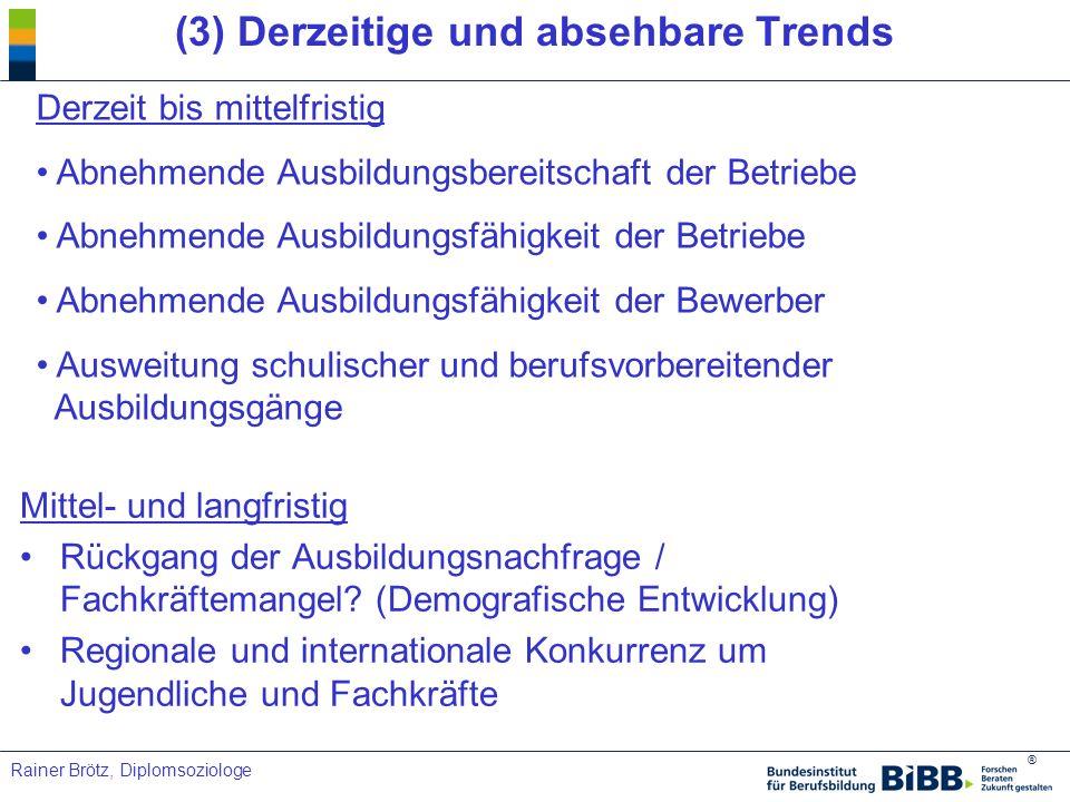 (3) Derzeitige und absehbare Trends