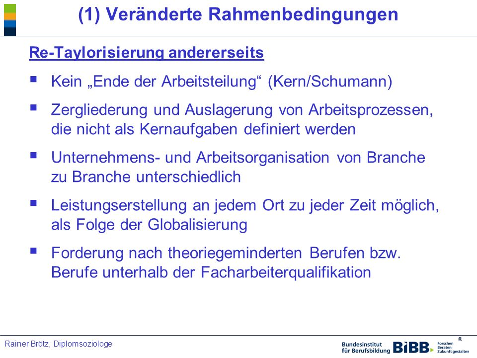 (1) Veränderte Rahmenbedingungen