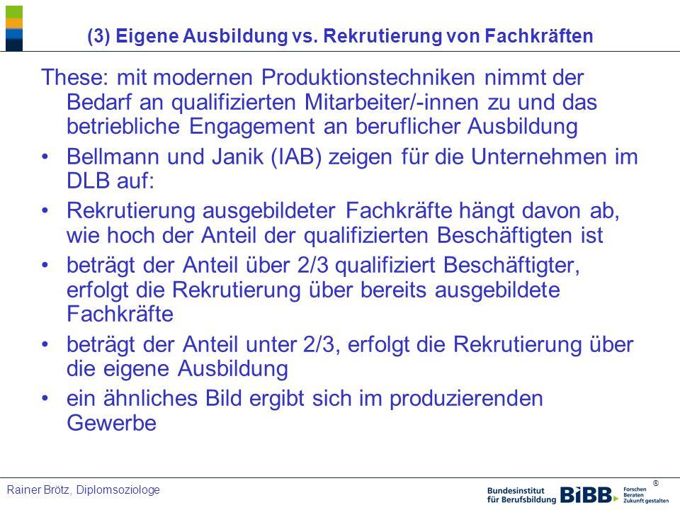 (3) Eigene Ausbildung vs. Rekrutierung von Fachkräften