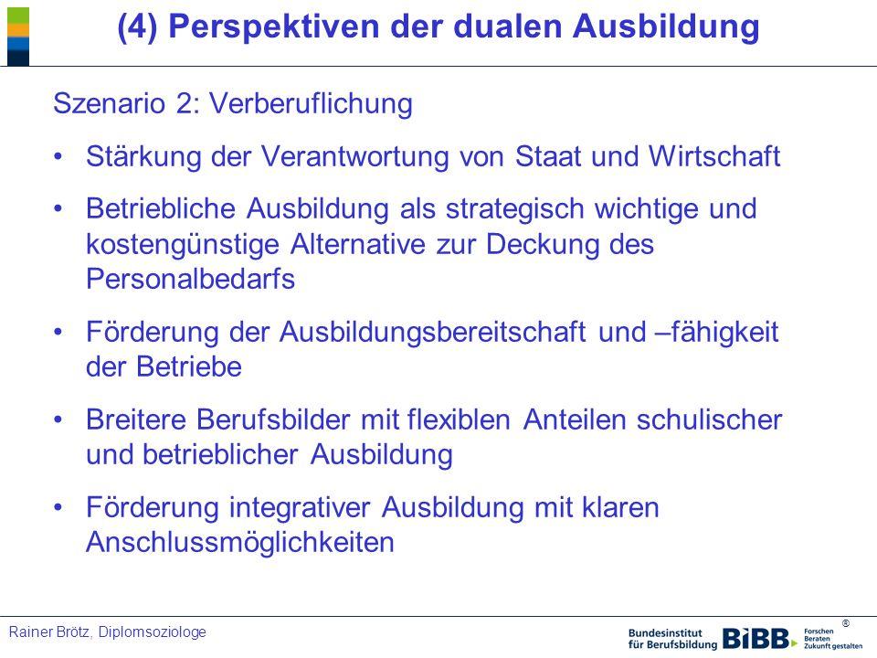 (4) Perspektiven der dualen Ausbildung