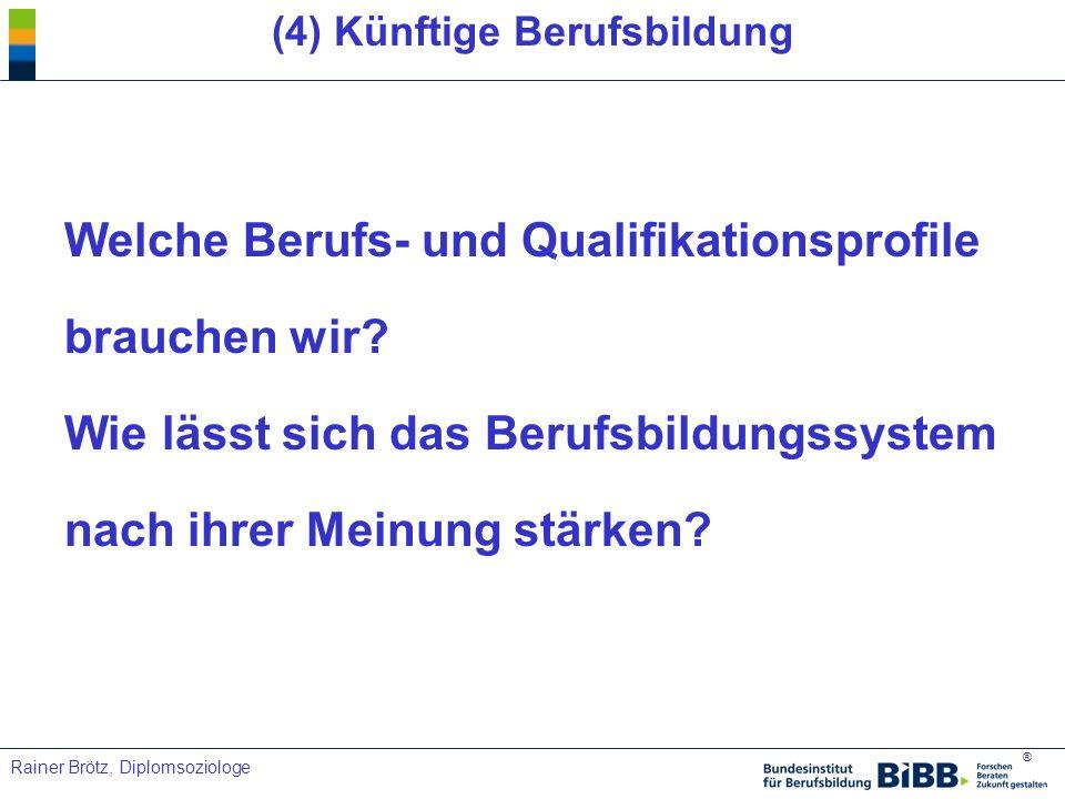 (4) Künftige Berufsbildung