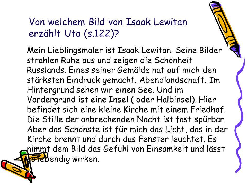 Von welchem Bild von Isaak Lewitan erzählt Uta (s.122)