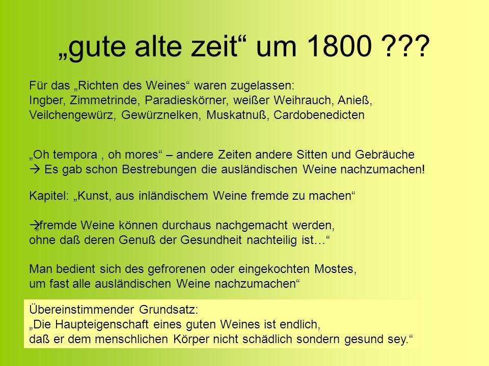 """""""gute alte zeit um 1800 Für das """"Richten des Weines waren zugelassen: Ingber, Zimmetrinde, Paradieskörner, weißer Weihrauch, Anieß,"""