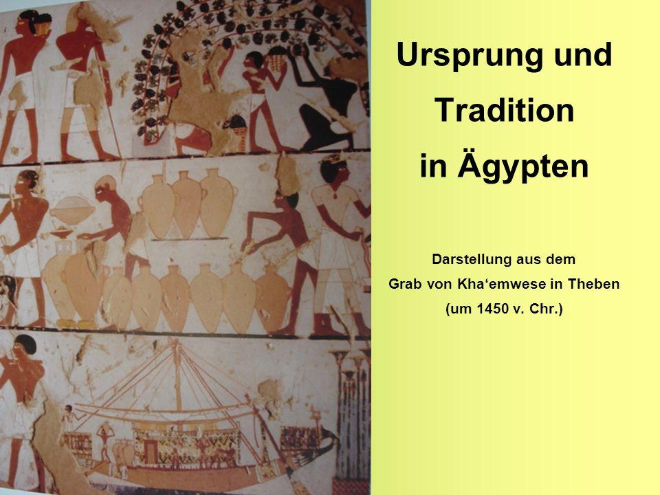 Ursprung und Tradition in Ägypten Darstellung aus dem Grab von Kha'emwese in Theben (um 1450 v.