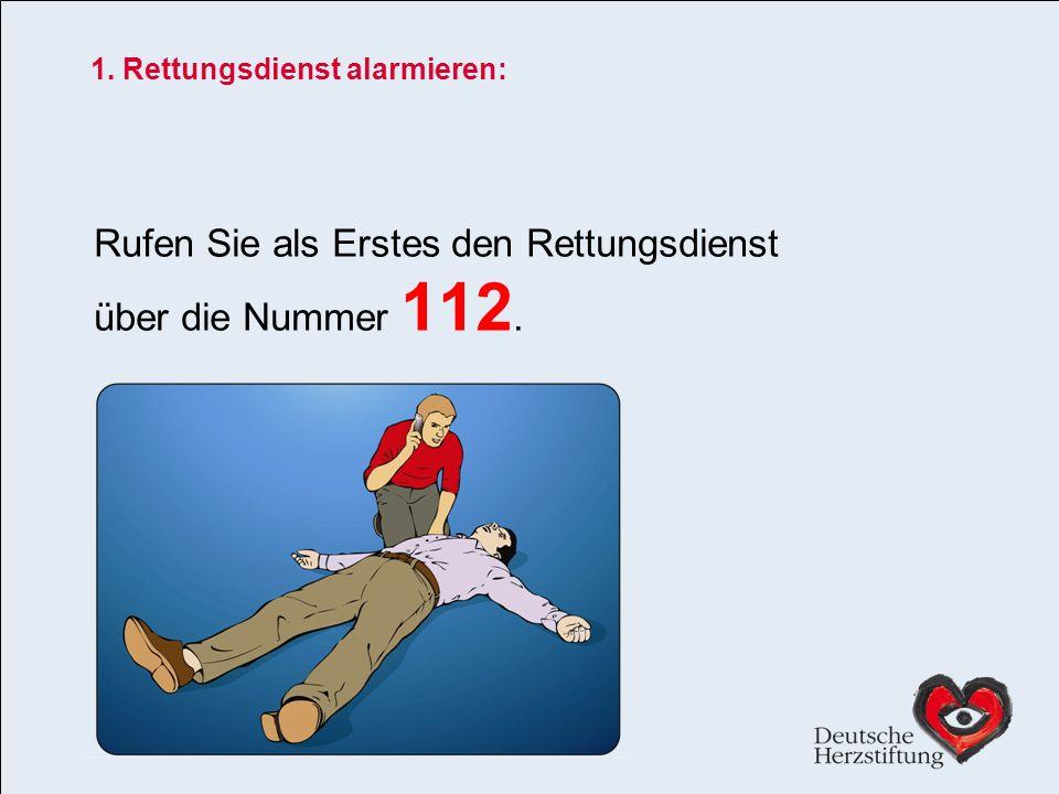 1. Rettungsdienst alarmieren: