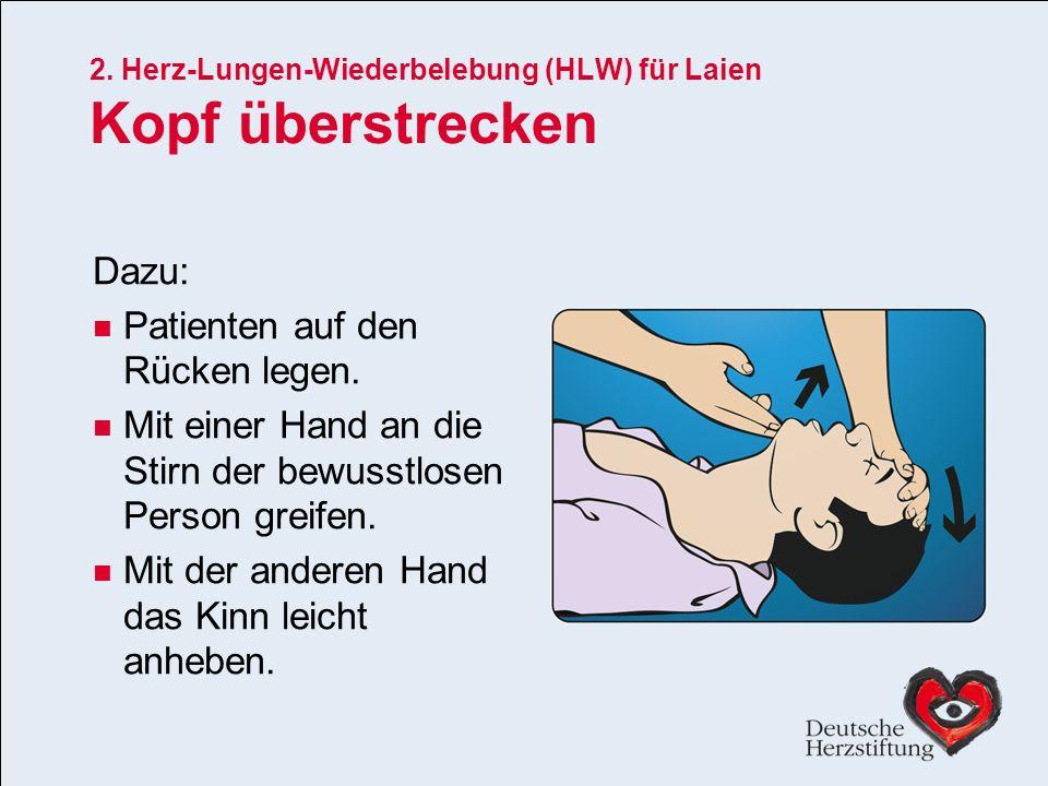 2. Herz-Lungen-Wiederbelebung (HLW) für Laien Kopf überstrecken