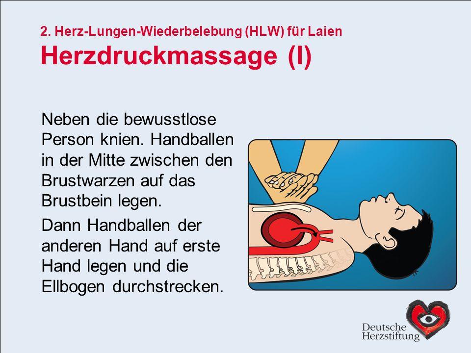 2. Herz-Lungen-Wiederbelebung (HLW) für Laien Herzdruckmassage (I)