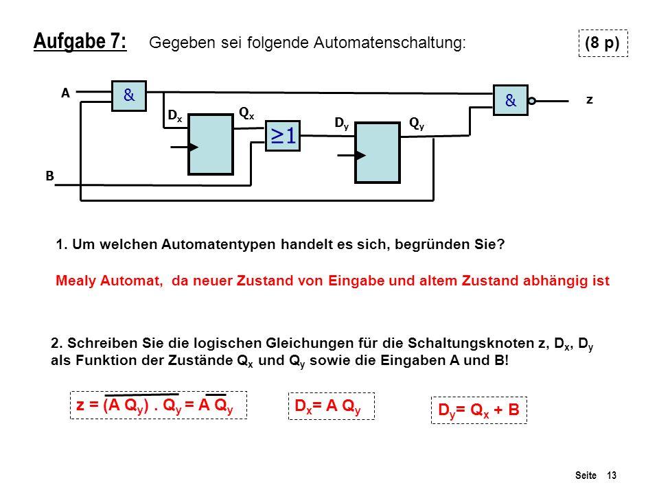 Aufgabe 7: ≥1 Gegeben sei folgende Automatenschaltung: (8 p) & &