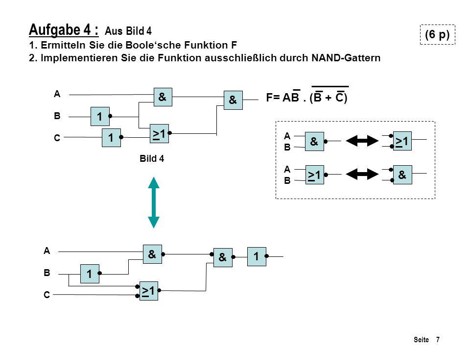 Aufgabe 4 : Aus Bild 4 (6 p) & F= AB . (B + C) & 1 >1 1 & >1