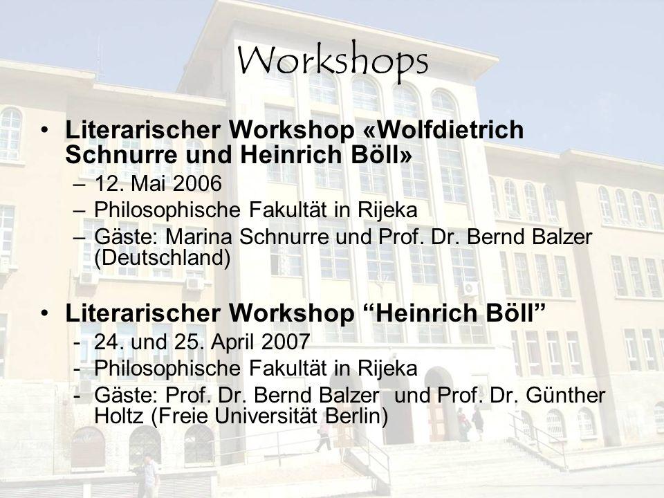 Workshops Literarischer Workshop «Wolfdietrich Schnurre und Heinrich Böll» 12. Mai 2006. Philosophische Fakultät in Rijeka.