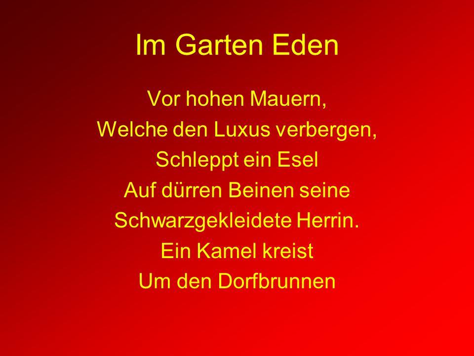 Im Garten Eden Vor hohen Mauern, Welche den Luxus verbergen,