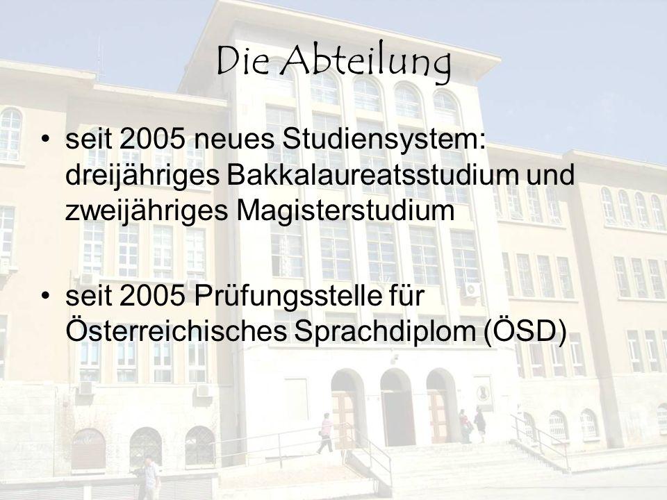 Die Abteilung seit 2005 neues Studiensystem: dreijähriges Bakkalaureatsstudium und zweijähriges Magisterstudium.