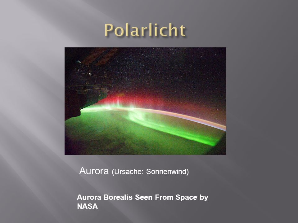 Polarlicht Aurora (Ursache: Sonnenwind)
