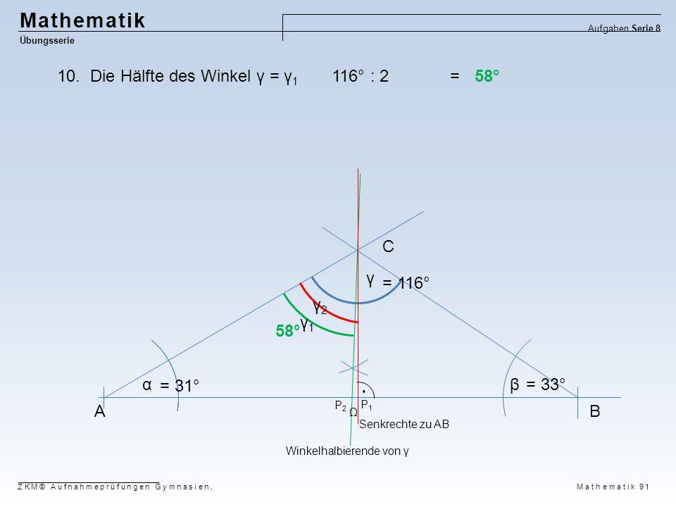 Mathematik Die Hälfte des Winkel γ = γ1 116° : 2 = 58° C γ = 116° γ2