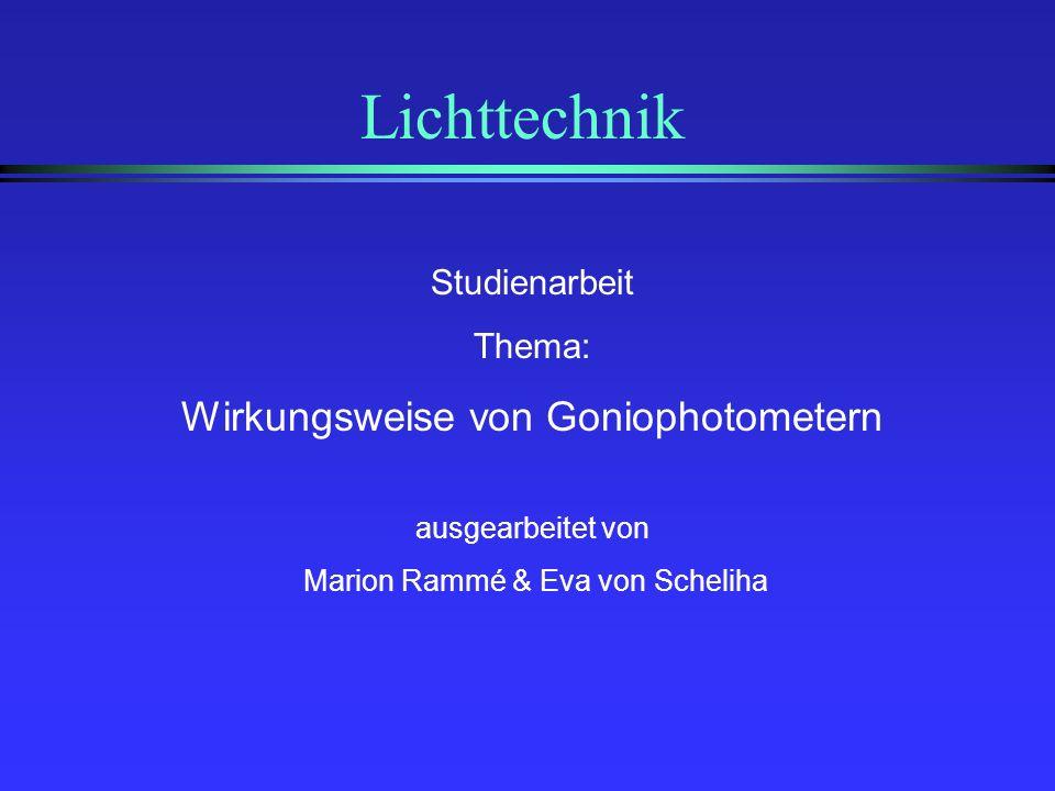 Lichttechnik Wirkungsweise von Goniophotometern Studienarbeit Thema: