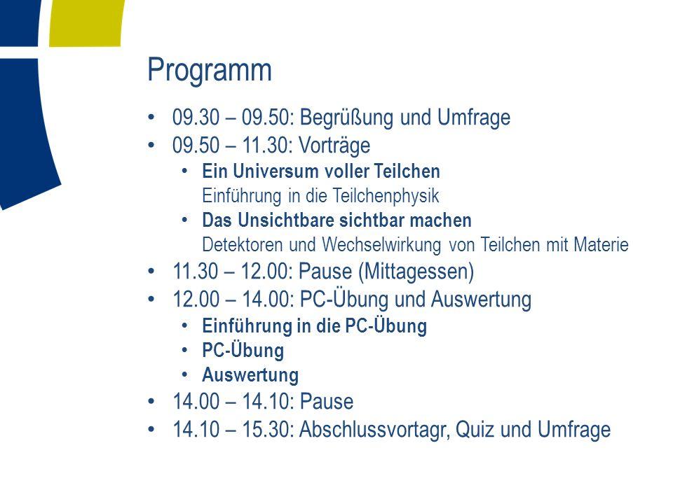 Programm 09.30 – 09.50: Begrüßung und Umfrage 09.50 – 11.30: Vorträge