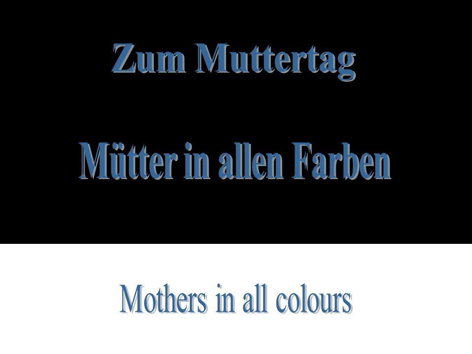 Zum Muttertag Mütter in allen Farben