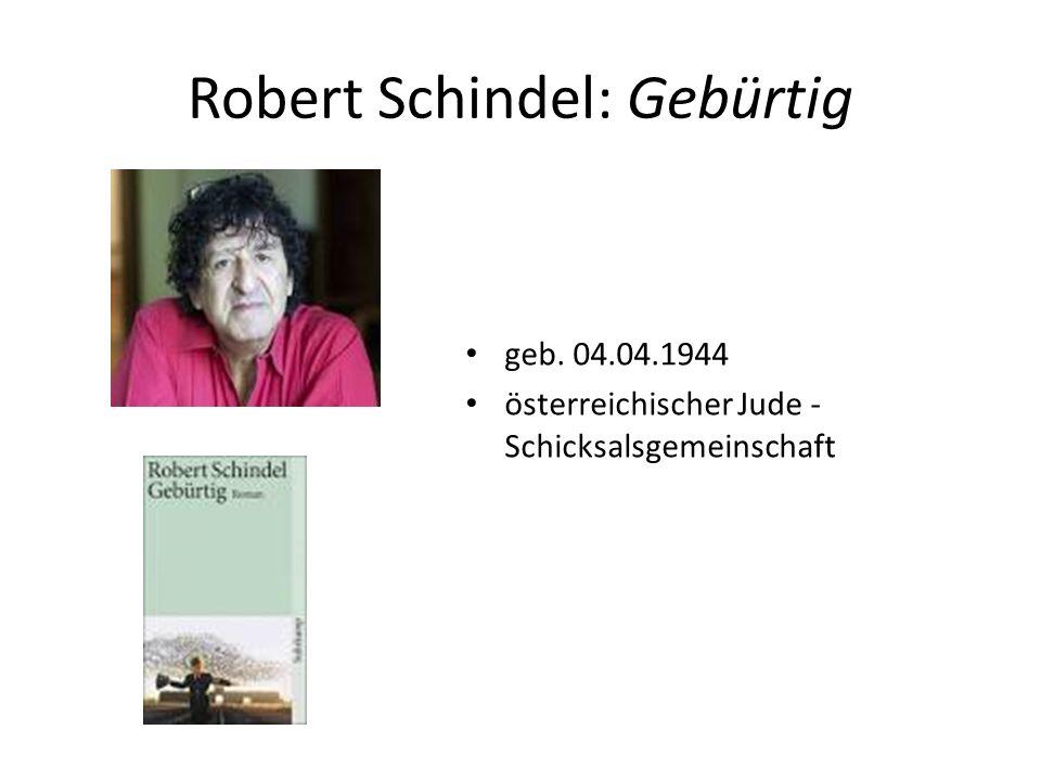 Robert Schindel: Gebürtig