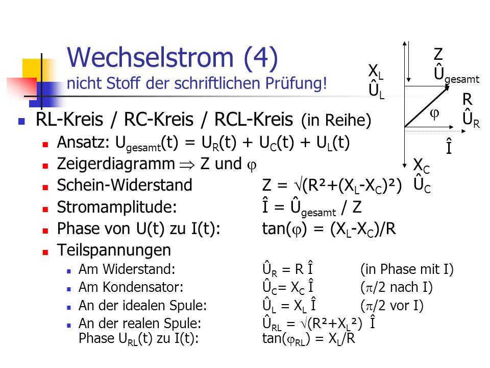 Wechselstrom (4) nicht Stoff der schriftlichen Prüfung!