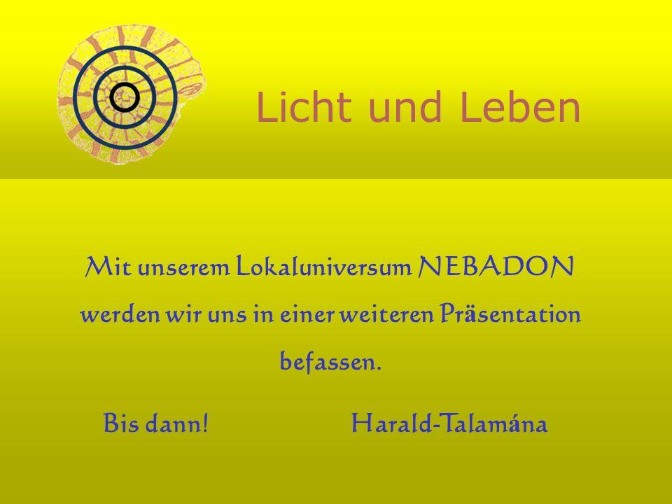 Licht und Leben Mit unserem Lokaluniversum NEBADON