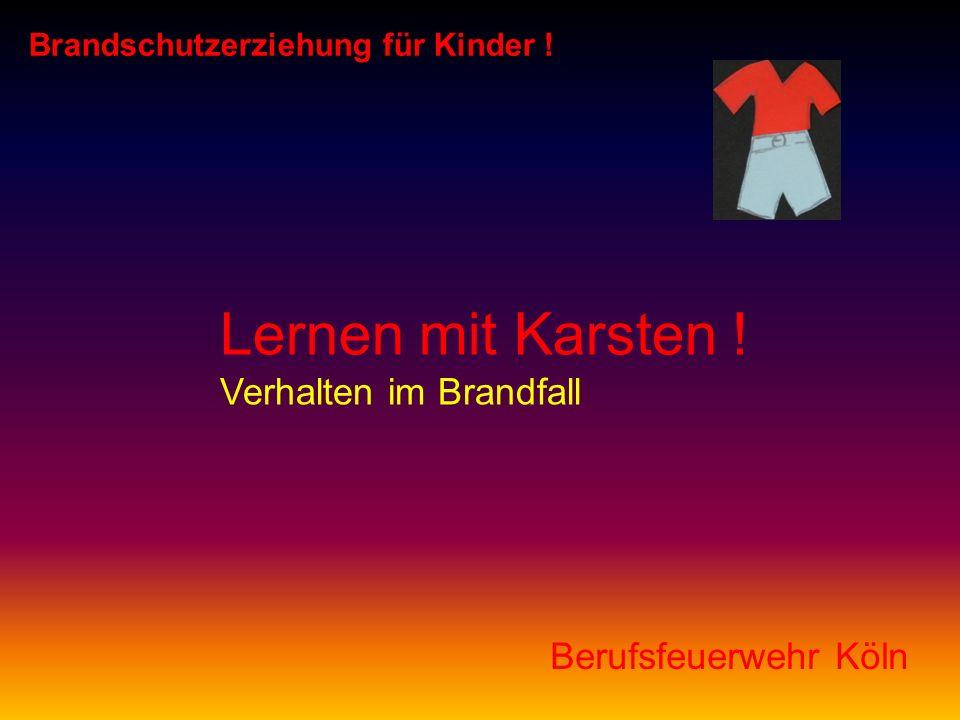 Lernen mit Karsten ! Verhalten im Brandfall Berufsfeuerwehr Köln