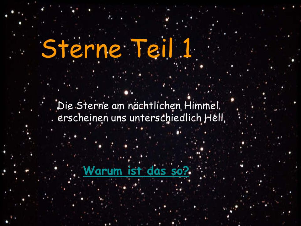 Sterne Teil 1 Warum ist das so Die Sterne am nächtlichen Himmel