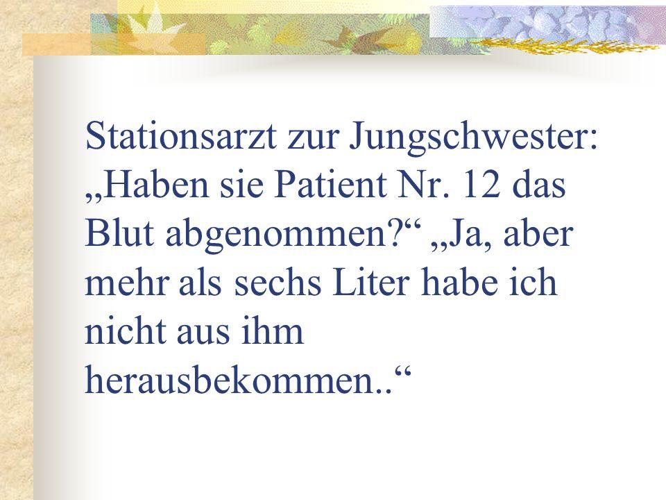 """Stationsarzt zur Jungschwester: """"Haben sie Patient Nr"""
