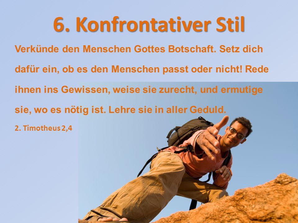 6. Konfrontativer Stil