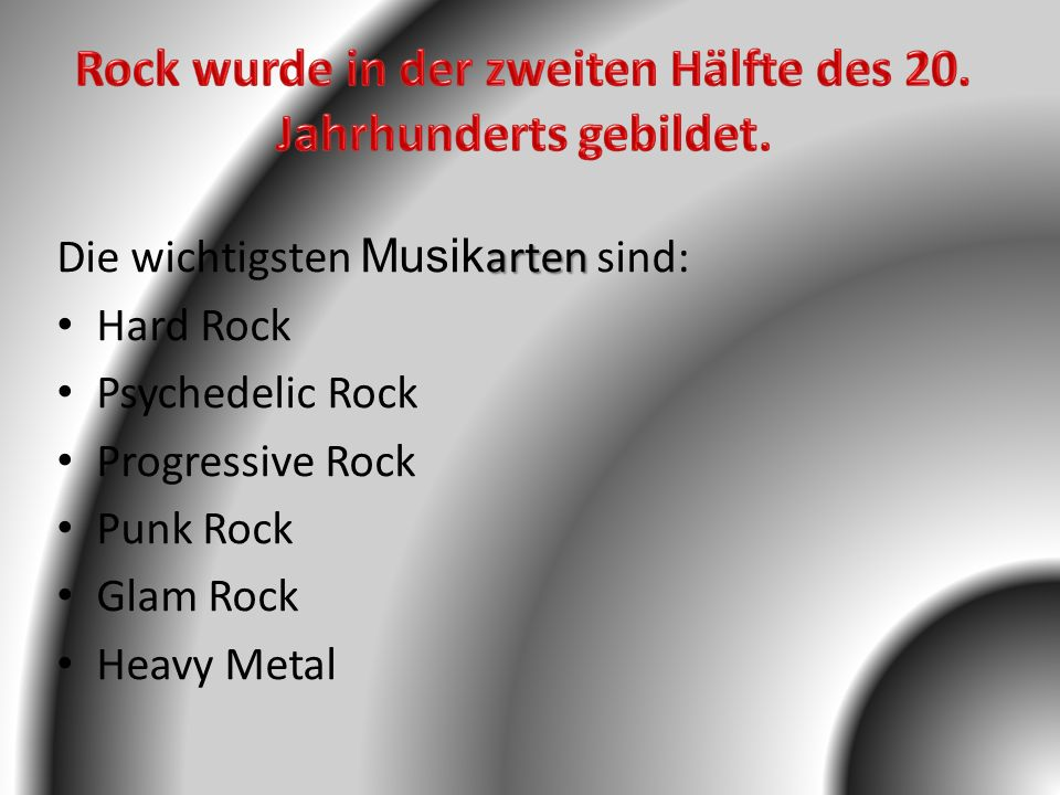 Rock wurde in der zweiten Hälfte des 20. Jahrhunderts gebildet.