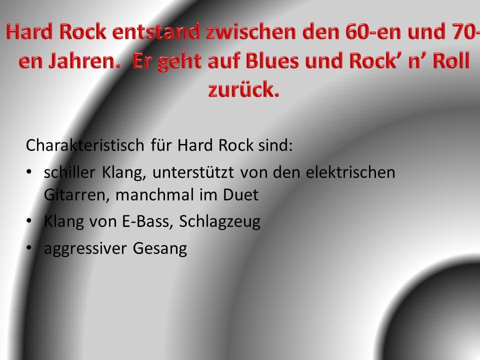 Hard Rock entstand zwischen den 60-en und 70-en Jahren