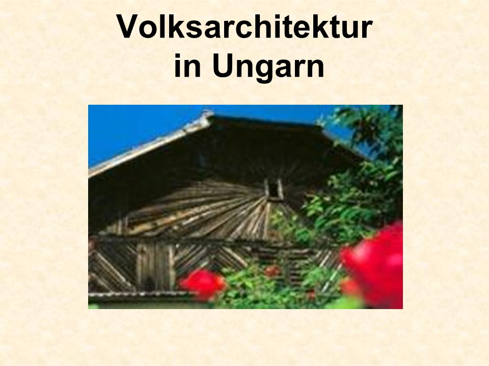 Volksarchitektur in Ungarn