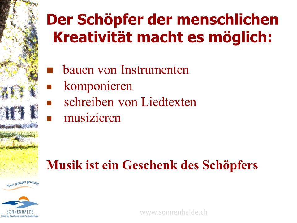 Der Schöpfer der menschlichen Kreativität macht es möglich: