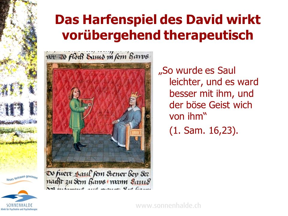 Das Harfenspiel des David wirkt vorübergehend therapeutisch