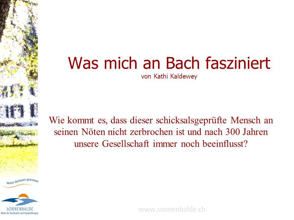 Was mich an Bach fasziniert von Kathi Kaldewey