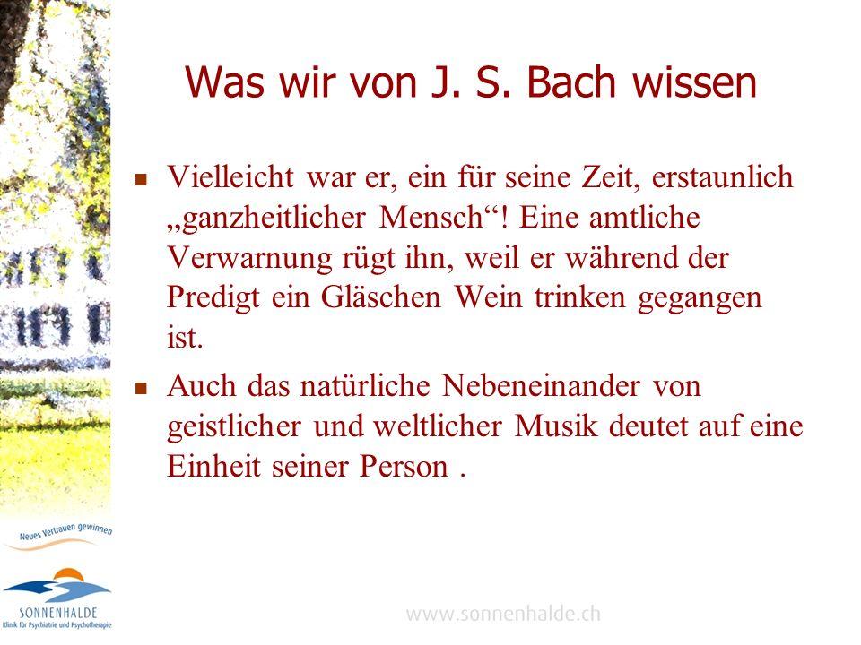 Was wir von J. S. Bach wissen
