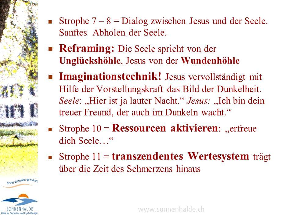 Strophe 7 – 8 = Dialog zwischen Jesus und der Seele