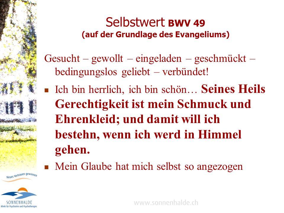 Selbstwert BWV 49 (auf der Grundlage des Evangeliums)