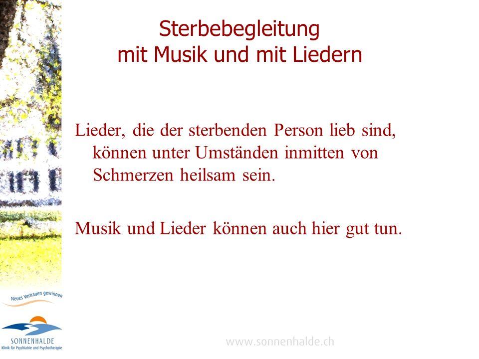 Sterbebegleitung mit Musik und mit Liedern