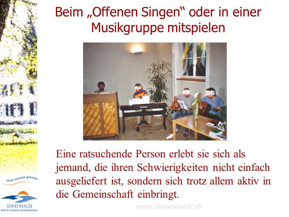 """Beim """"Offenen Singen oder in einer Musikgruppe mitspielen"""