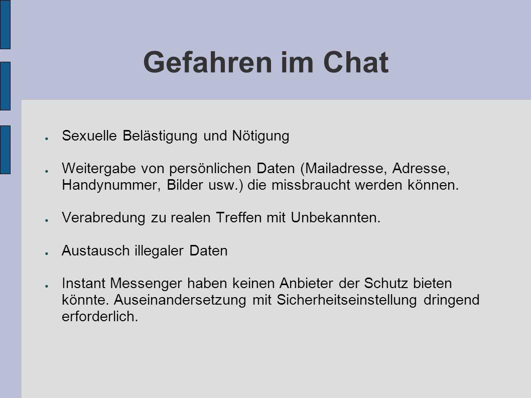 Gefahren im Chat Sexuelle Belästigung und Nötigung