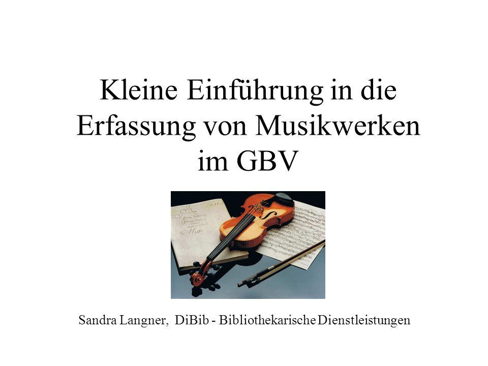 Kleine Einführung in die Erfassung von Musikwerken im GBV
